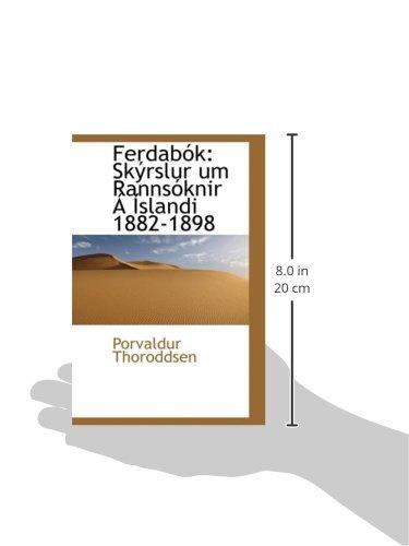 Ferdabók: Skýrslur um Rannsóknir Á Íslandi 1882-1898
