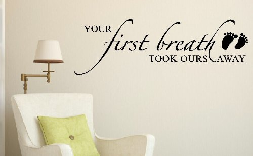 Good Your First Breath Took Ours Away Nursery Room Wall Sticker Quote x Chocolate Brown