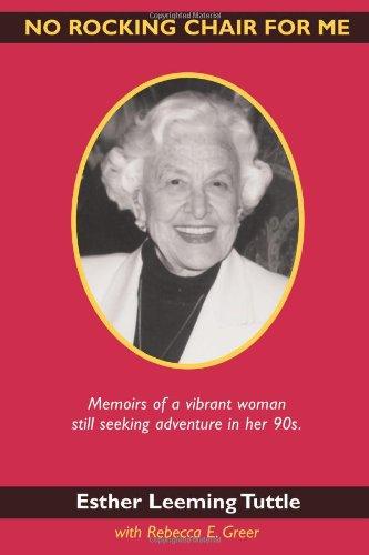 Aucun fauteuil à bascule pour moi : Memoirs of a Woman Vibrant encore cherchant aventure dans sa 90 s