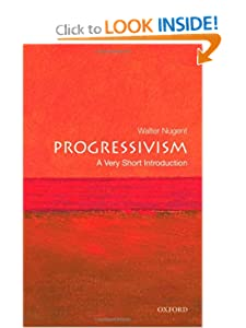 Progressivism - A Very Short Introduction  - Walter Nugent