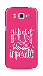 AMEZ its kind of fun to do the impossible Back Cover For Samsung Galaxy Grand 2 G7102