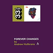 Love's Forever Changes (33 1/3 Series) Audiobook by Andrew Hultkrans Narrated by Jeremy Beck