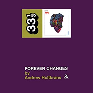 Love's Forever Changes (33 1/3 Series) Audiobook