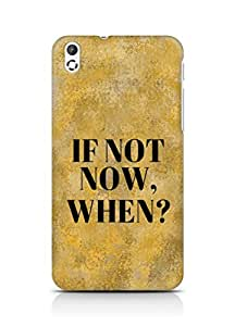 AMEZ if not now when Back Cover For HTC Desire 816