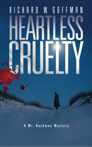 Heartless Cruelty: A Mr. Bachman Mystery