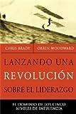 Lanzando Una Revolucion Sobre El Liderazgo