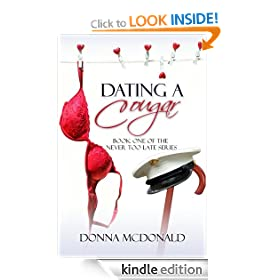 Dating A Cougar (Romance, Military, Humor) (Never Too Late Series)