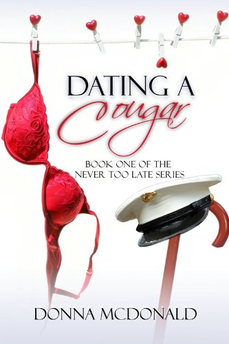 Dating A Cougar (Never Too Late Series)