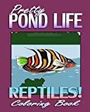 img - for Pretty Pond Coloring: Pretty Pond Life & Reptiles! (Coloring Book) (Paperback); 2015 Edition book / textbook / text book