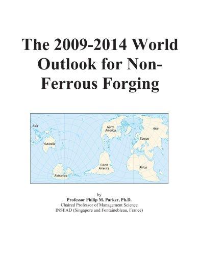 The 2009-2014 World Outlook for Non-Ferrous Forging