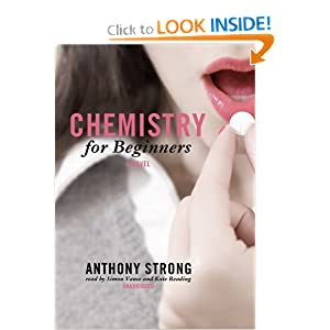 Chemistry for Beginners: A Novel Anthony Strong