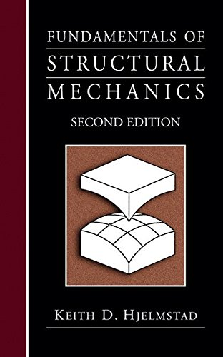 Fundamentals of Structural Mechanics, by Keith D. Hjelmstad