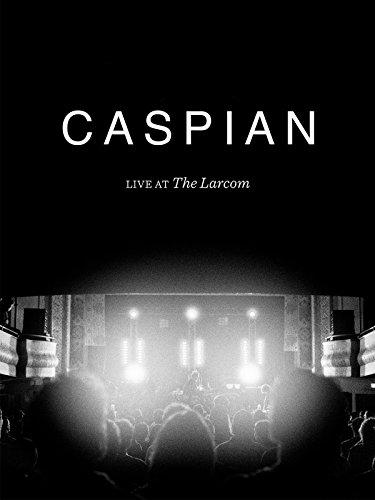 Caspian Live At Larcom