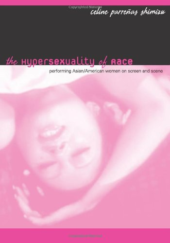 The Hypersexuality of Race: Performing Asian/American...