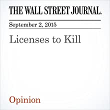 Licenses to Kill (       UNABRIDGED) by  The Wall Street Journal Narrated by Alexander Quincy