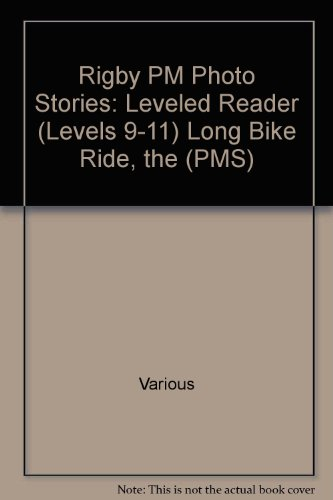 Rigby PM Photo Stories: Individual Student Edition Blue (Levels 9-11) The Long Bike Ride