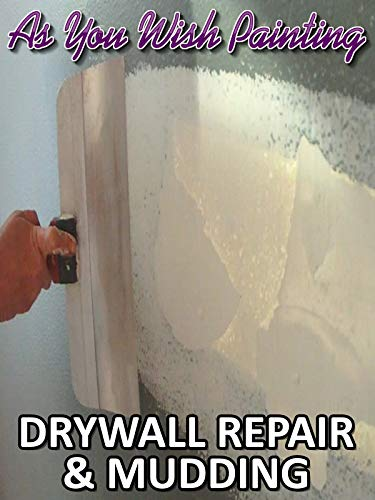 Drywall Repair & Mudding | As You Wish Painting on Amazon Prime Instant Video UK