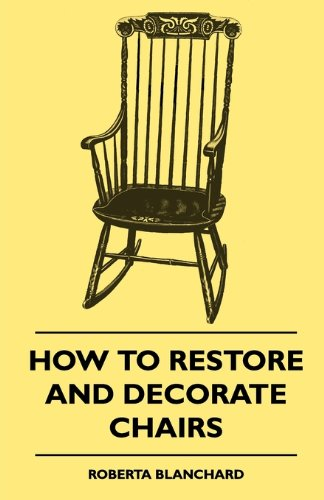How To Restore And Decorate Chairs
