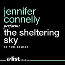 The Sheltering Sky (       UNABRIDGED) by Paul Bowles Narrated by Jennifer Connelly