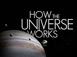 How The Universe Works Season 3