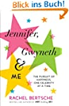 Jennifer, Gwyneth & Me: The Pursuit o...