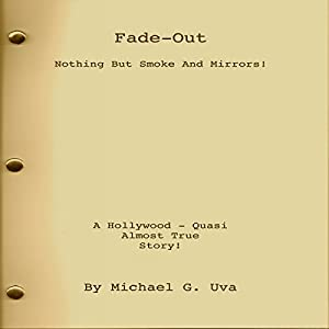 Fade Out: Nothing but Smoke and Mirrors! Audiobook