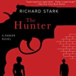 The Hunter (       UNABRIDGED) by Richard Stark Narrated by John Chancer