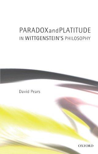 Paradox and Platitude in Wittgenstein's Philosophy
