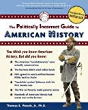 img - for Jr. Thomas E. Woods: Politically Incorrect Guide to American History (Paperback); 2004 Edition book / textbook / text book