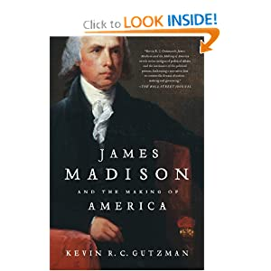James Madison and the Making of America