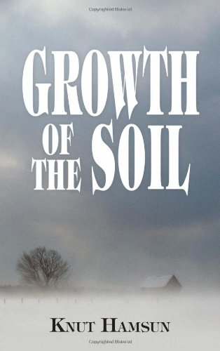 Growth of the Soil (Dover Books on Literature & Drama)