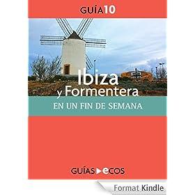 Ibiza y Formentera. En un fin de semana (Spanish Edition)