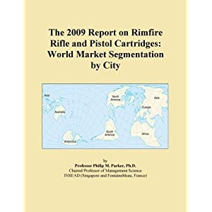 The 2009 Report on Rifles: World Market Segmentation City
