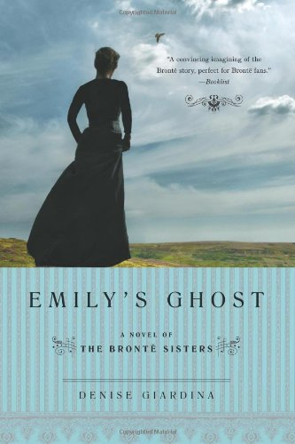 Emily's Ghost: A Novel of the Bront Sisters