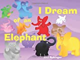 I Dream of an Elephant (Abbeville Kids)