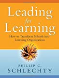 img - for Leading for Learning: How to Transform Schools into Learning Organizations 1st (first) Edition by Schlechty, Phillip C. [2009] book / textbook / text book