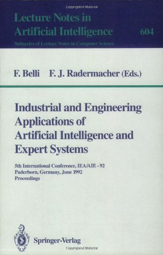 Industrial and Engineering Applications of Artificial Intelligence and Expert Systems: 5th International Conference, IEA/AIE-92, Paderborn, Germany, June 9-12, 1992. Proceedings
