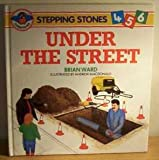 Under the Street (Stepping Stones) (0862723612) by Ward, Brian