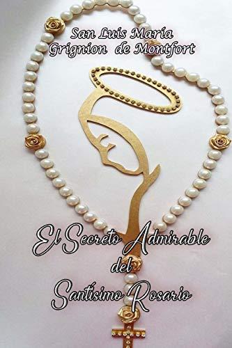 El Secreto Admirable del Santísimo Rosario  [Grignion De Montfort, San Luis María] (Tapa Blanda)