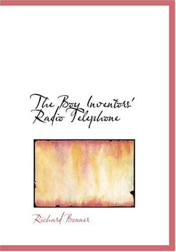The Boy Inventors' Radio Telephone (Large Print Edition)