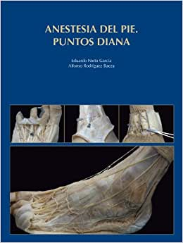 Anestesia del pie. Puntos diana (Spanish Edition): Eduardo Nieto