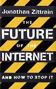 "Cover of ""The Future of the Internet: And..."