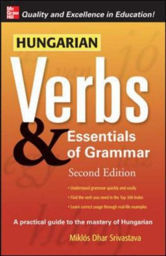 Hungarian Verbs & Essentials of Grammar 2E. (Verbs...