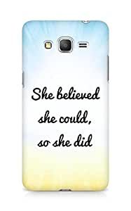 AMEZ she believed she could so she did Back Cover For Samsung Galaxy Grand Prime