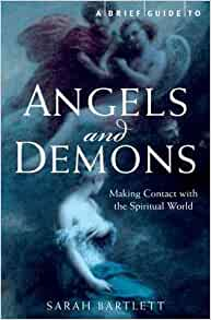 Brief History of Angels and Demons [BRIEF HIST OF ANGELS & DEMONS