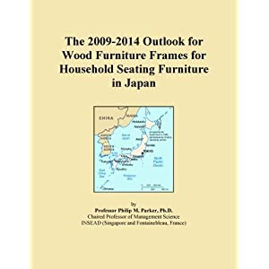 The 2009-2014 World Outlook for Wood Furniture Frames for Household Seating Furniture Icon Group
