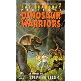 Dinosaur Warriors (Ray Bradbury's Dinosaur, No 4) (0380762803) by Leigh, Stephen