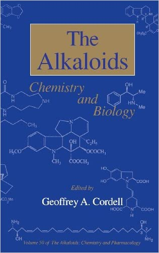 Chemistry and Biology, Volume 50 (The Alkaloids)