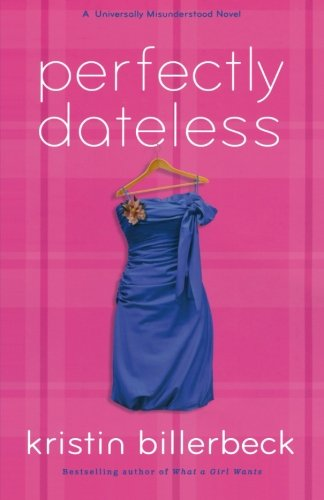 Cover of Perfectly Dateless: A Universally Misunderstood Novel