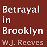 Betrayal in Brooklyn | W.J. Reeves